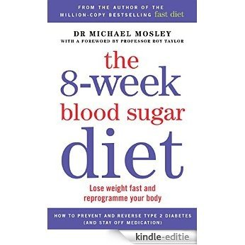 8-week Blood Sugar Diet: Lose weight fast and reprogramme your body [Kindle-editie]