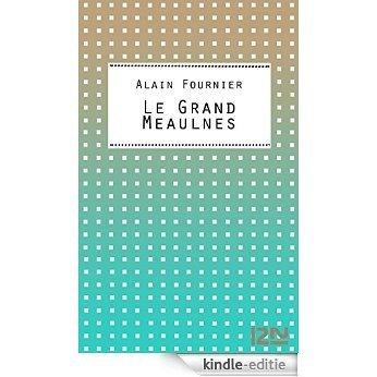 Le Grand Meaulnes (Classiques) [Kindle-editie]