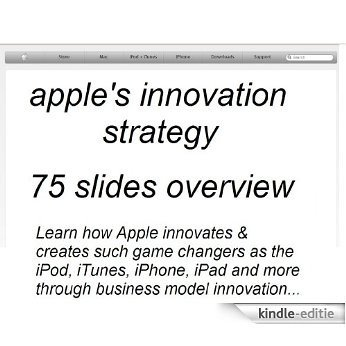 Apple's Innovation Strategy - Learn How Apple and Steve Jobs Innovate (Apple Innovation) (English Edition) [Kindle-editie]