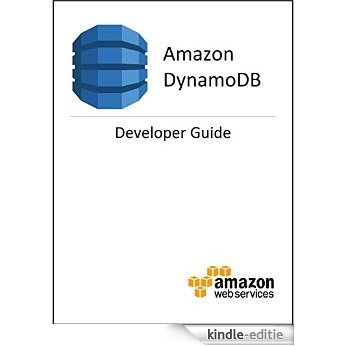 Amazon DynamoDB Developer Guide (English Edition) [Kindle-editie]