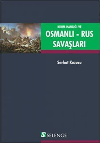 KIRIM HANLIĞI VE OSMANLI RUS SAVAŞLARI: (1787-1792)