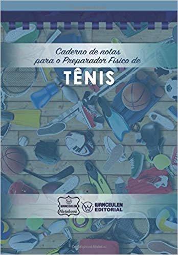 Caderno de notas para o Preparador Físico de Tênis