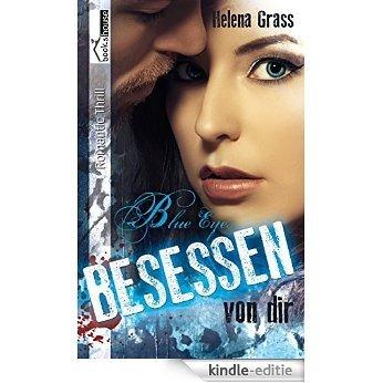 Blue Eyes - Besessen von dir (German Edition) [Kindle-editie]