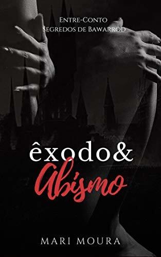 Êxodo & Abismo: Entre-Contos (Segredos de Bawarrod Livro 3)
