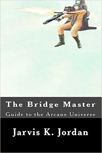 The Bridge Master: Guide to the Arcane Universe
