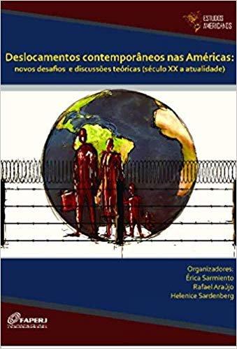 Deslocamentos Contemporâneos nas Américas: Novos Desafios e Discussões Teóricas (século XX a Atualidade)