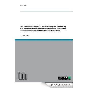 Der historische Vergleich - Beschreibung und Einordnung der Methode am Beispiel des Vergleichs von Stalinismus und deutschem Faschismus/ Nationalsozialismus [Kindle-editie]