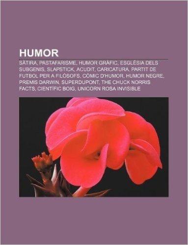 Humor: Satira, Pastafarisme, Humor Grafic, Esglesia Dels Subgenis, Slapstick, Acudit, Caricatura, Partit de Futbol Per a Filo