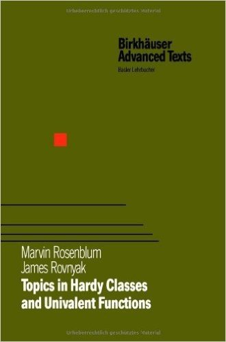 Topics in Hardy Classes and Univalent Functions (Birkhaeuser Advanced Texts   Basler Lehrbuecher)