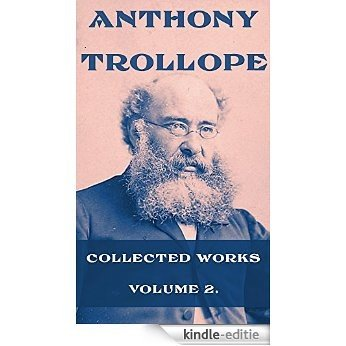 Anthony Trollope, Collected Works, Vol. 2 (Illustrated): Dr. Wortle's School, The Duke's Children, The Eustace Diamonds, The Fixed Period, Framley Parsonage, ... Walker At Suez, Etc... (English Edition) [Kindle-editie]