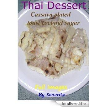 Thai Dessert Cassava plated toast coconut sugar (English Edition) [Kindle-editie]