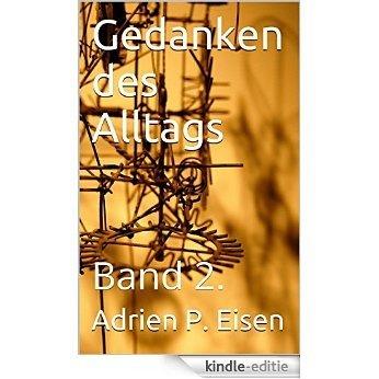 Gedanken des Alltags: Band 2. (German Edition) [Kindle-editie]