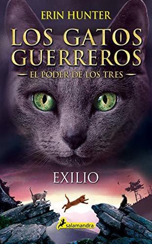 Exilio: Los gatos guerreros - El poder de los tres III (Juvenil nº 3)