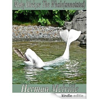 Moby-Dick;or The Whale(annotated) (English Edition) [Kindle-editie]