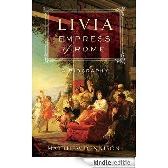 Livia, Empress of Rome: A Biography [Kindle-editie]