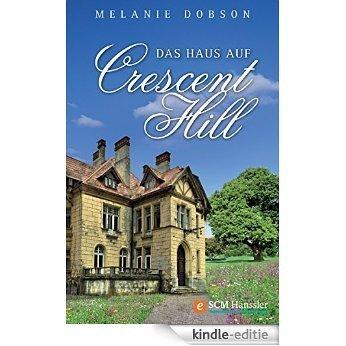 Das Haus auf Crescent Hill (German Edition) [Kindle-editie]