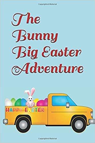 The Bunny Big Easter Adventure: Easter Blank Lined paperback books for children (childrens Easter books)
