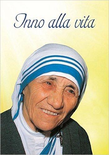 Inno alla vita. Iscrizione trovata sul muro della Casa dei Bambini di Madre Teresa a Calcutta