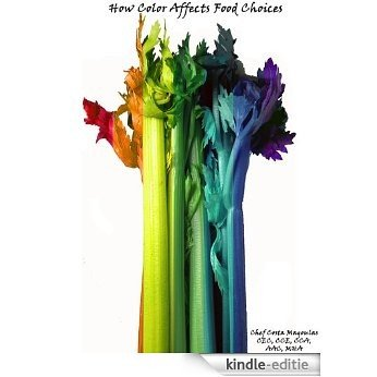 How Color Affects Food Choices (English Edition) [Kindle-editie]