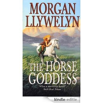The Horse Goddess (Celtic World of Morgan Llywelyn) [Kindle-editie]