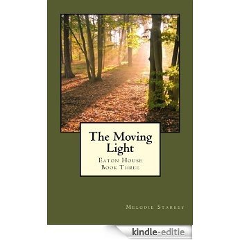 The Moving Light (Eaton House Book 3) (English Edition) [Kindle-editie]