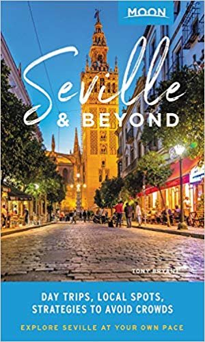 Moon Seville & Beyond (First Edition): Day Trips, Local Spots, Strategies to Avoid Crowds (Travel Guide)