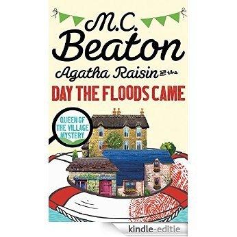 Agatha Raisin and the Day the Floods Came [Kindle-editie]