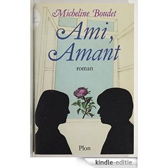 Ami, amant (Plon) [Kindle-editie]