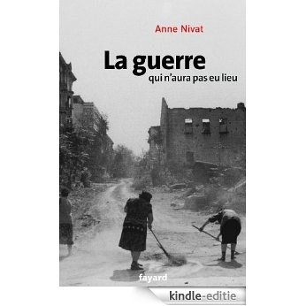 La guerre qui n'aura pas eu lieu (Documents) (French Edition) [Kindle-editie]