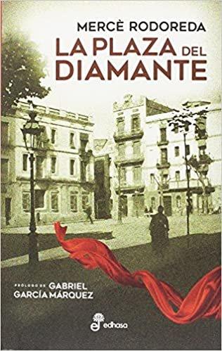 La plaza del diamante (Narrativas contemporáneas)