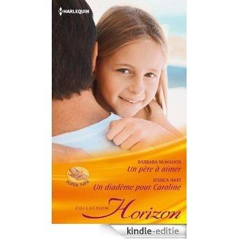 Un père à aimer - Un diadème pour Caroline (Horizon t. 2383) (French Edition) [Kindle-editie]