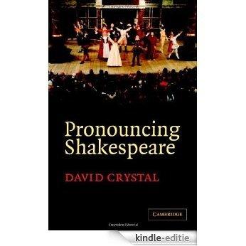 Pronouncing Shakespeare: The Globe Experiment [Kindle-editie]