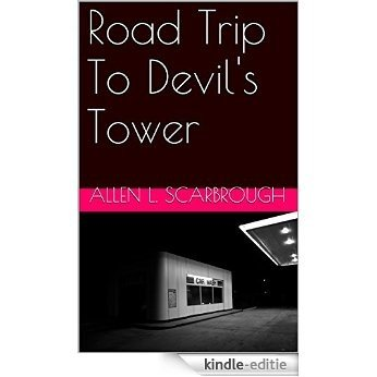 Road Trip To Devil's Tower (English Edition) [Kindle-editie]