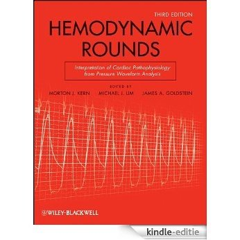 Hemodynamic Rounds: Interpretation of Cardiac Pathophysiology from Pressure Waveform Analysis [Kindle-editie]