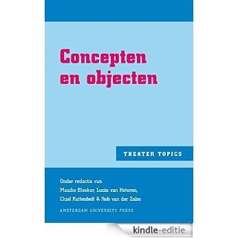 Concepten en objecten (Theater Topics) [Kindle-editie]