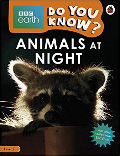 Animals At Night .  Bbc Earth Do You Know...?  - Número 2 (BBC Earth Reader Level 2)