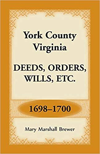York County, Virginia Deeds, Orders, Wills, Etc., 1698-1700