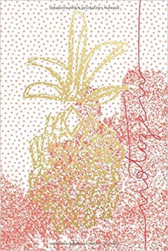 Notizen: gepunktetes Notizheft Ananas weiß/coral/gold - Skizzenbuch - Ideenbuch – Dot Grid Journal - 120 Seiten - ca. DIN A5