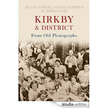 Kirkby & District From Old Photographs (English Edition) [Kindle-editie]