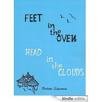 Feet in the Oven and Head in the Clouds (English Edition) [Kindle-editie]