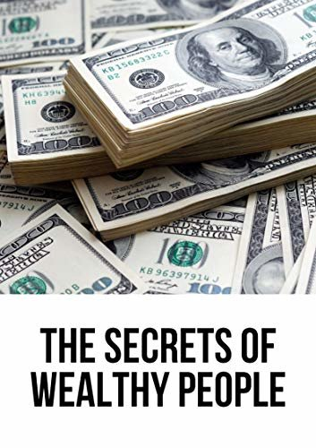 The Secrets Of Wealthy People (English Edition)