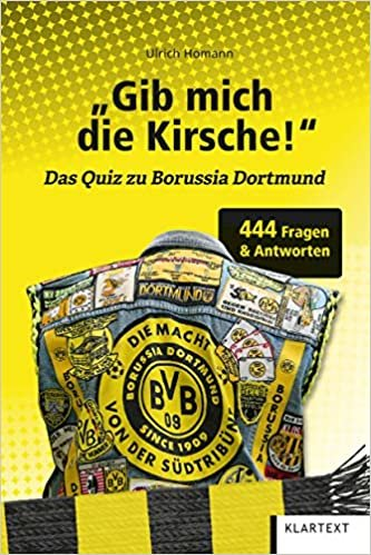 Gib mich die Kirsche!: Das Quiz zu Borussia Dortmund