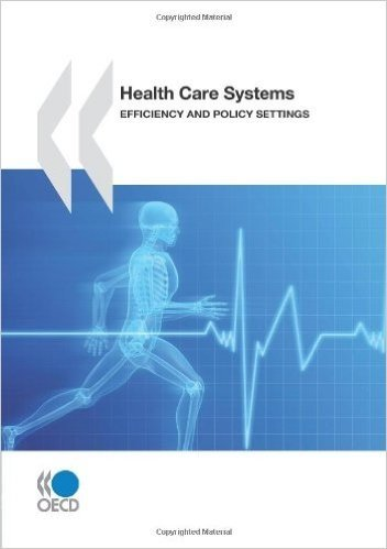 Health Care Systems: Efficiency and Policy Settings