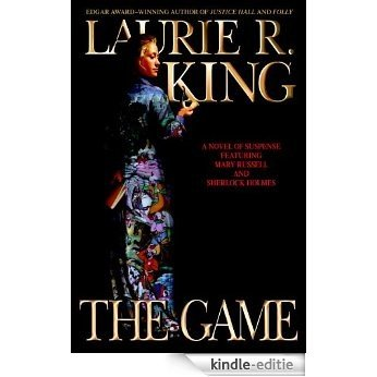 The Game: A novel of suspense featuring Mary Russell and Sherlock Holmes (A Mary Russell & Sherlock Holmes Mystery) [Kindle-editie]