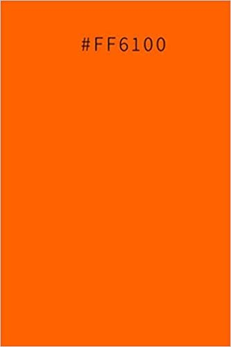 """#FF6100 ORANGE NOTEBOOK: Lined Notebook, Journal, Diary (6 x 9"""", 100 Pages)"""