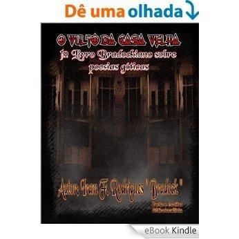 O vulto da casa velha ou a sala escura: [eBook Kindle]