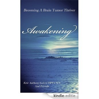 Awakening, Becoming A Brain Tumor Thriver (English Edition) [Kindle-editie]