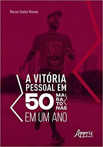 A Vitória Pessoal Em 50 Maratonas Em Um Ano