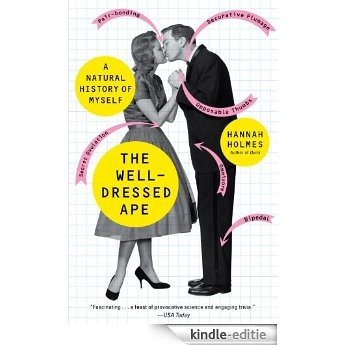 The Well-Dressed Ape: A Natural History of Myself [Kindle-editie]