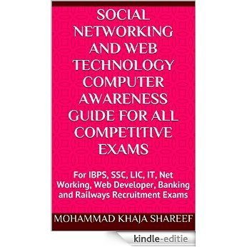 Social Networking and Web Technology Computer Awareness Guide For All Competitive Exams: For IBPS, SSC, LIC, IT, Net Working, Web Developer, Banking and Railways Recruitment Exams (English Edition) [Kindle-editie]